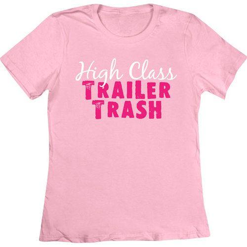 [Women's Tee] - High Class Trailer Trash