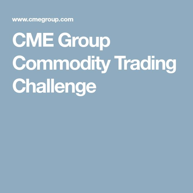 CME Group Commodity Trading Challenge