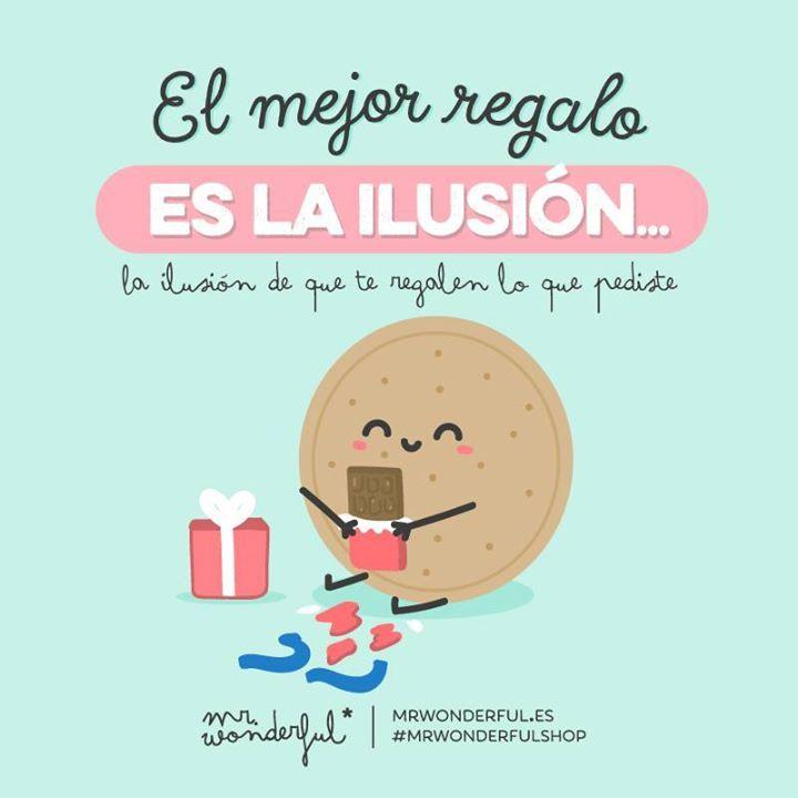 El mejor regalo es la ilusión... la ilusión de que te regalen lo que pediste Mr Wonderful