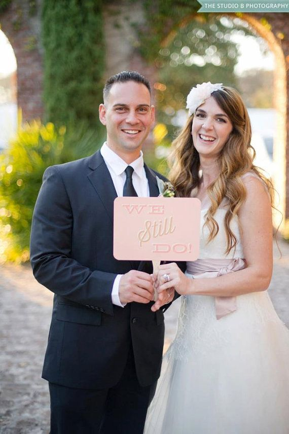 Photo Prop Sign We Still Do Vow Renewal Weddings Shoots Portraits Custom