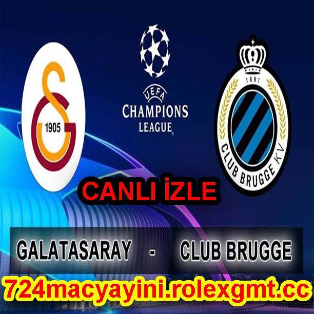 Galatasaray Club Brugge Canli Izle
