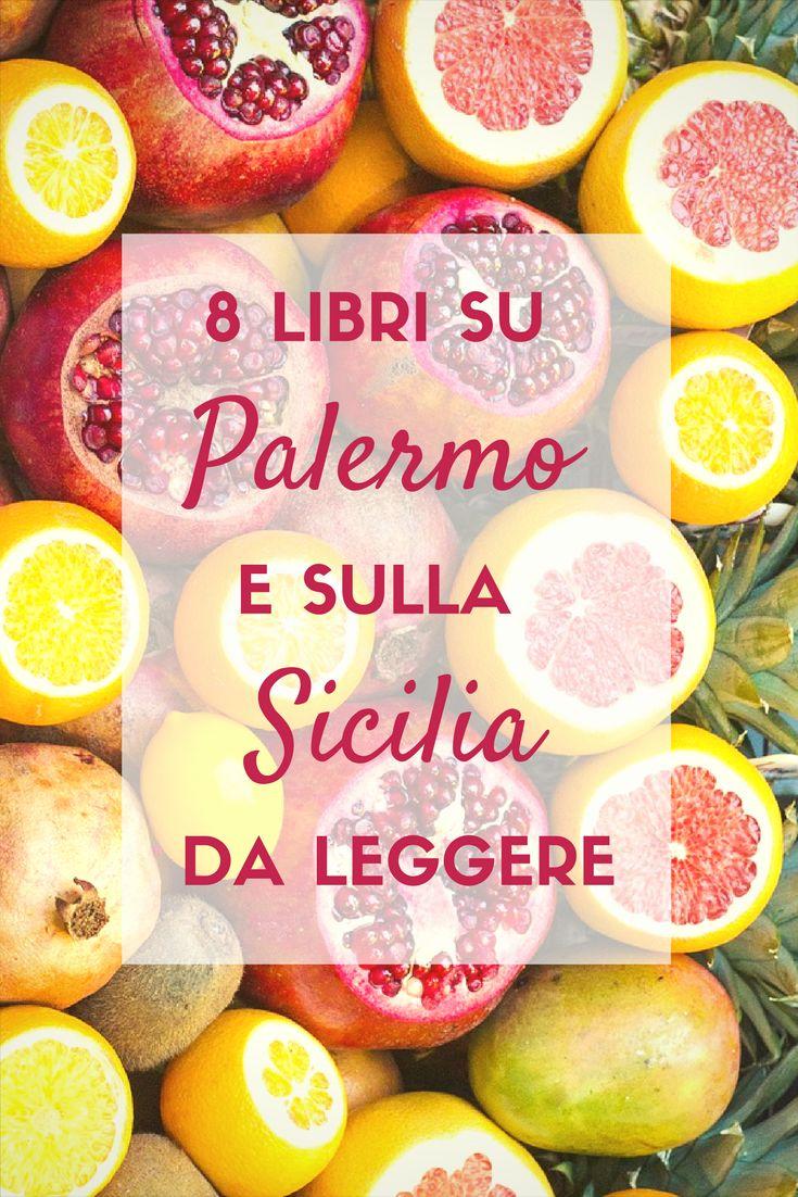 8 libri su Palermo e sulla Sicilia da leggere, per viaggiare in questa isola straordinaria attraverso pagine e parole.  http://viaggiverdeacido.com/2017/06/libri-su-palermo-sicilia.html