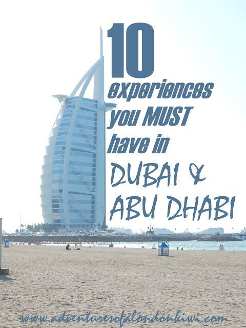 10 things and experiences you must have on a holiday to Dubai and Abu Dhabi