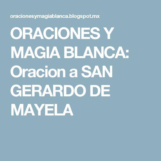 ORACIONES Y MAGIA BLANCA: Oracion a SAN GERARDO DE MAYELA