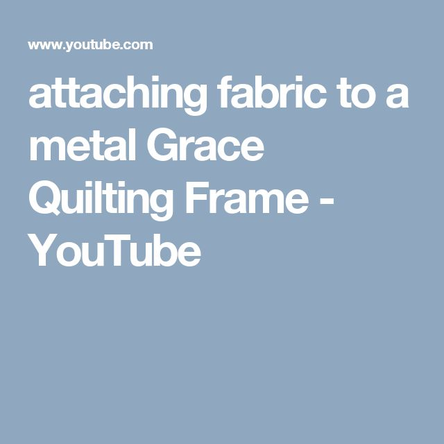 attaching fabric to a metal Grace Quilting Frame - YouTube