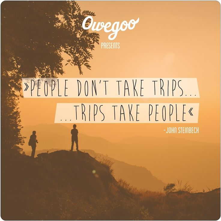 People don't take trips - trips take people #travelquote #inspiration #quotes