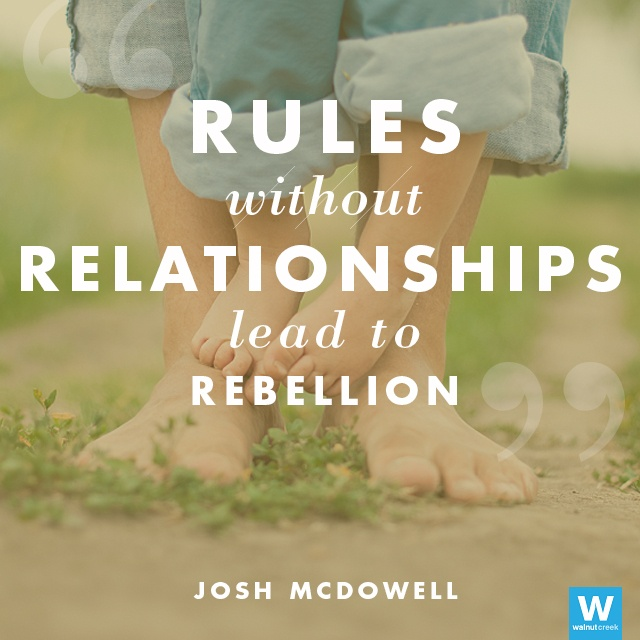 "Quotes About Rebellion: ""Rules Without Relationships Lead To Rebellion."""