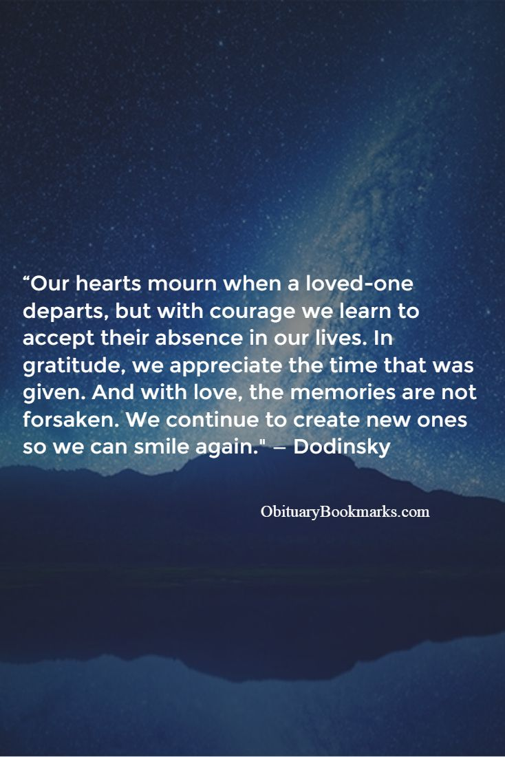 """Our hearts mourn when a loved-one departs, but with courage we learn to accept their absence in our lives. In gratitude, we appreciate the time that was given. And with love, the memories are not forsaken. We continue to create new ones so we can smile again."" — Dodinsky #condolence #quotes #grief #loss #empathy #loss #grief #beautiful #flower #message #words #memory #sympathy #healing #church #sympathy"