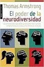 El poder de la neurodiversidad. Las extraordinarias capacidades que se ocultan tras el autismo, la hiperactividad, la dislexia y otras diferencias cerebrales.