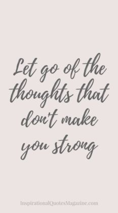 Let go of the thoughts that don't make you strong Inspirational quote about life and strength https://www.musclesaurus.com