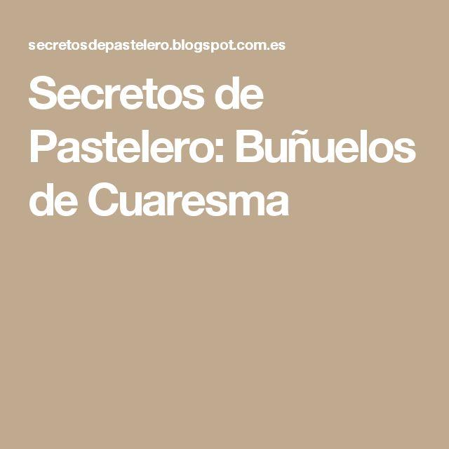 Secretos de Pastelero: Buñuelos de Cuaresma