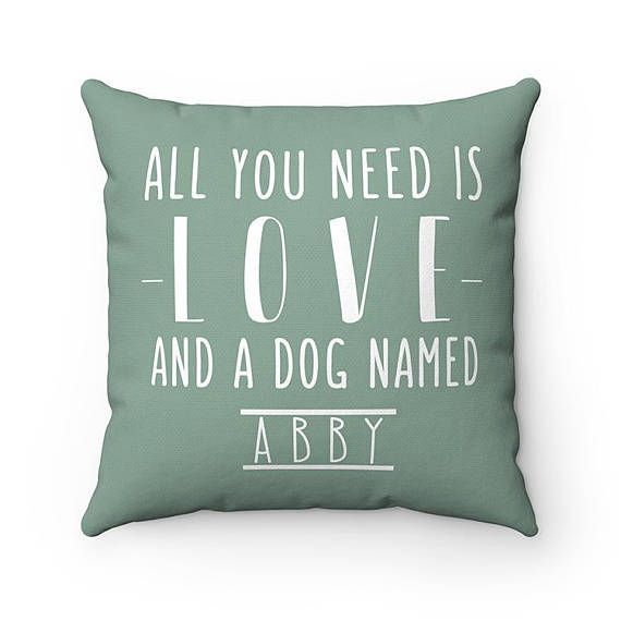 Personalized All You Need Is Love And A Dog Named Dog Throw Pillow