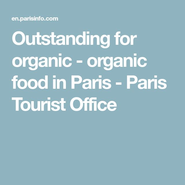 Outstanding for organic - organic food in Paris - Paris Tourist Office