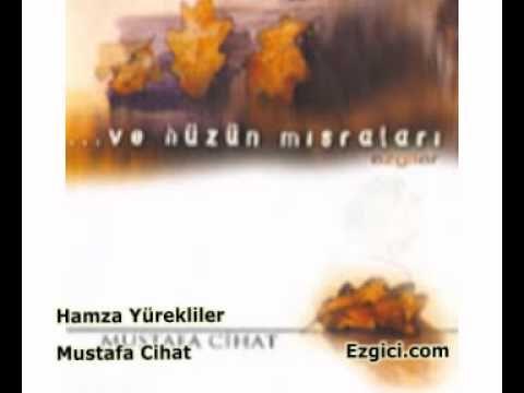 Mustafa Cihat - Hamza Yürekliler