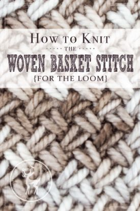 How to Knit the Woven Basket Stitch for the loom | Vintage Storehouse & Co.
