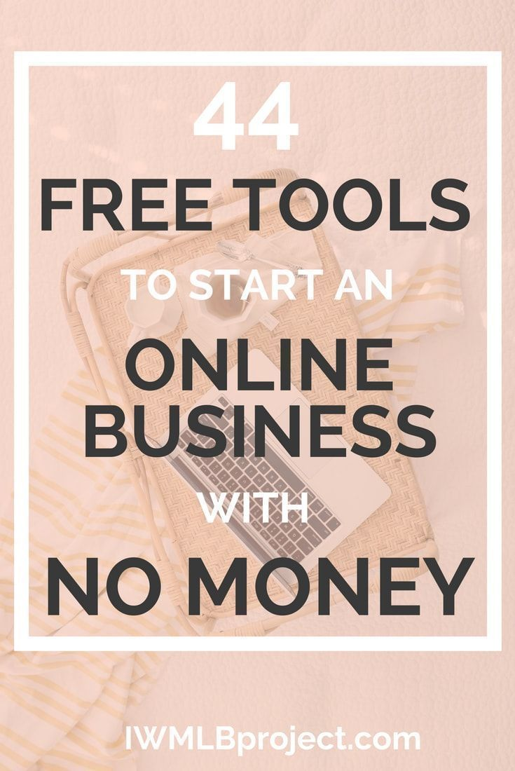 44 Free Tools To Start An Online Business With No Money Want A But Don T Have Lot Of Spend Problem