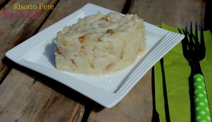 risotto con pere,noci e zola:http://giornisenzafretta.blogspot.it/2013/10/risotto-perenoci-e-zola.html