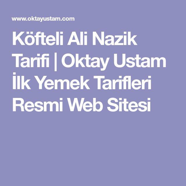 Köfteli Ali Nazik Tarifi   Oktay Ustam İlk Yemek Tarifleri Resmi Web Sitesi