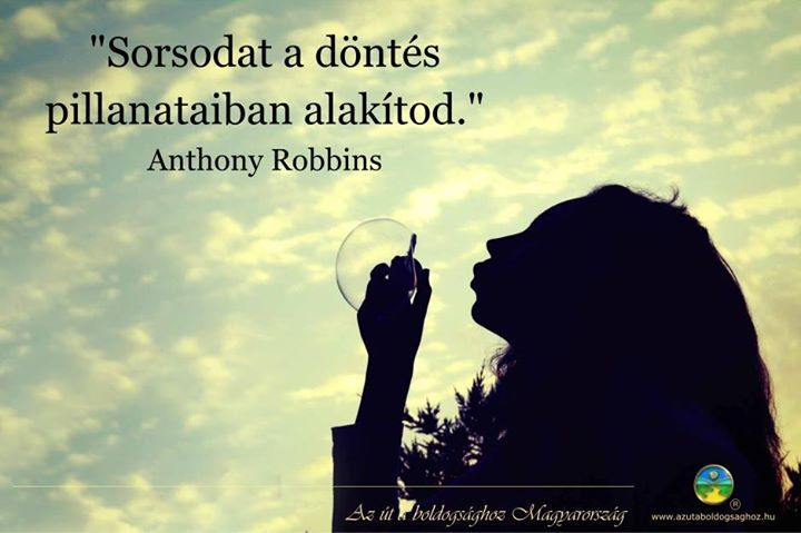 Anthony Robbins gondolata a sorsról. A kép forrása: Az Út a Boldogsághoz…