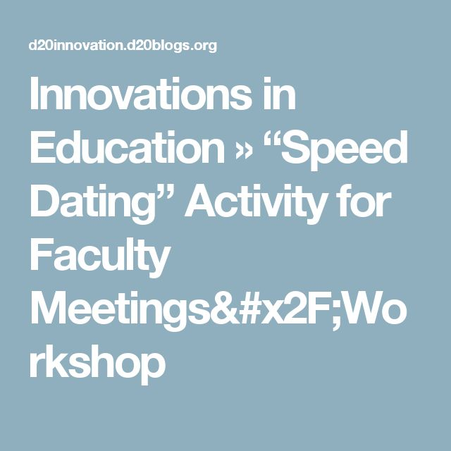 """Innovations in Education » """"Speed Dating"""" Activity for Faculty Meetings/Workshop"""