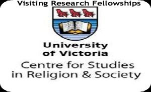 2014 Visiting Research Fellowships for Canadian and International Scholars at University of Victoria , and applications are submitted till June 30 (for winter/spring arrival); January 31 (for summer/fall arrival). Center for Studies in Religion and Society at University of Victoria awards four to six visiting research fellowships for Canadian and international scholars annually. - See more at: http://www.scholarshipsbar.com/2014-visiting-research-fellowships.html#sthash.wC8At19w.dpuf