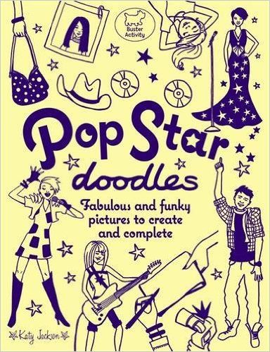 Pop Star Doodles By Katy Jackson Available At Book Depository With Free Delivery Worldwide