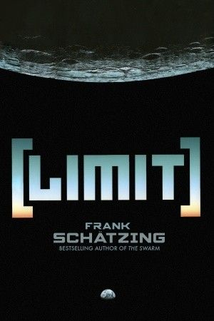 Limit Written by Frank Schatzing ~ Hardcover | On Sale: November 05, 2013 | Pages: 960 | ISBN: 978-1-62365-044-5 | Limit is his most ambitious work to-date—a multilayered thriller that balances astonishing scientific, historical, and technical detail. Against this backdrop, Schätzing convincingly realizes a possible near future when humankind's ingenuity may become the greatest risk to its continued existence.