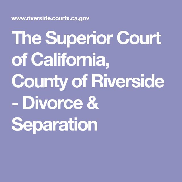 The Superior Court of California, County of Riverside - Divorce & Separation