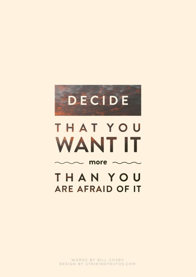 """""""Decide that you want it more than you are afraid of it."""" Inspiring #quotes and #affirmations by Calm Down Now, an empowering mobile app for overcoming anxiety. For iOS: http://cal.ms/1mtzooS For Android: http://cal.ms/NaXUeo"""