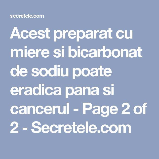 Acest preparat cu miere si bicarbonat de sodiu poate eradica pana si cancerul - Page 2 of 2 - Secretele.com