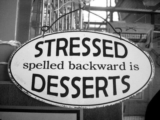 """Is Monday morning is a highly stressful? """"Stressed"""" is """"Desserts"""" if spelled backwards! Relieve your stress by baking! #desserts"""