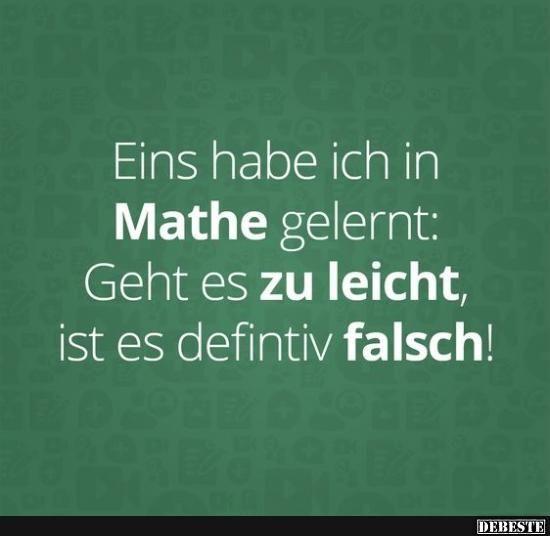 Eins habe ich in Mathe gelernt.. | Lustige Bilder, Sprüche, Witze, echt lustig – Piehti