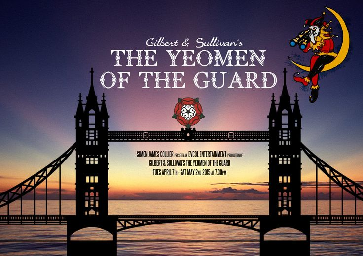 Draft poster design by Adam Dechanel for 'The Yeomen of the Guard', Lion & Unicorn Theatre, London - 2015