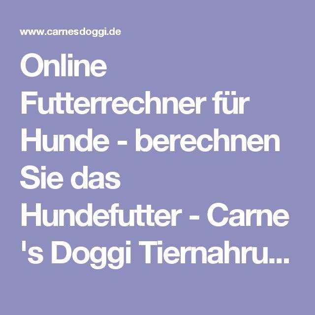 Online Futterrechner für Hunde - berechnen Sie das Hundefutter-Carne's Doggi Tiernahrung