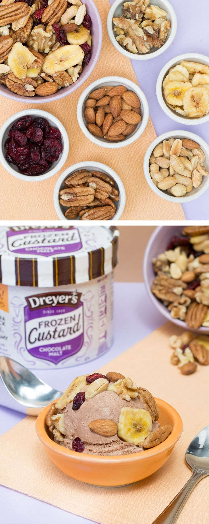 Dreyer's Frozen Custard & Healthy Trail Mix: When your Frozen Custard is as extra thick and creamy as ours, sometimes the best topping is a healthy one. Try mixing peanuts, almonds, pecans, walnuts, dried cranberries and dried banana chips together for a deliciously salty and simple Frozen Custard topping that your kids will never forget!