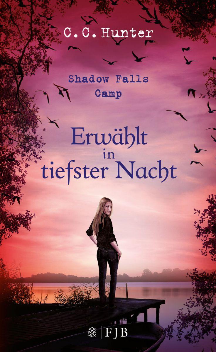 ENDLICH der 5. Band der Spiegel-Bestsellerserie Shadow Falls Camp - Shadow Falls Camp 5 - Erwählt in tiefster Nacht von C. C. Hunter