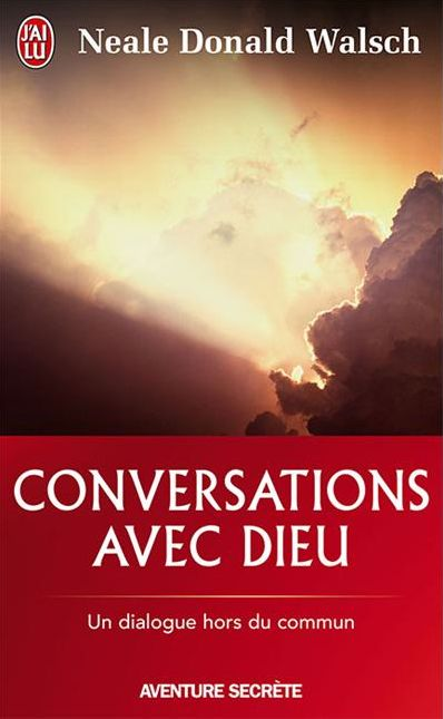 Conversations avec Dieu, un dialogue hors du commun Conversations with God,  an uncommon dialogue Neale Donald Walsch (Auteur),  Michel Saint-Germain (Traduction)