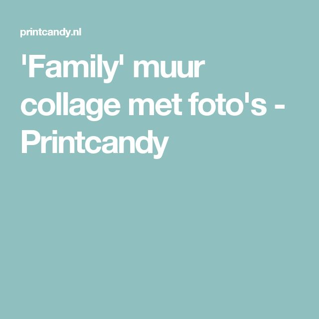 'Family' muur collage met foto's - Printcandy