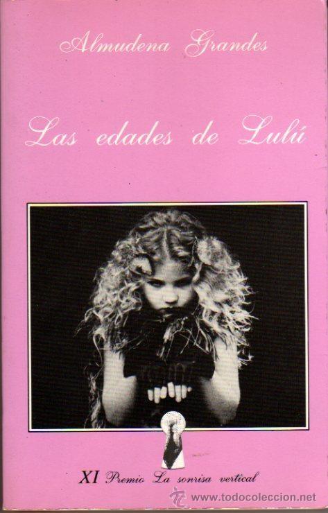 GRANDES Almudena: Las edades de Lulú. Barcelona. 1989.