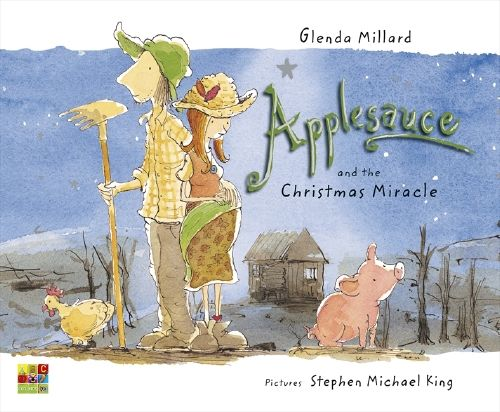Applesauce and the Christmas Miracle by Glenda Millard and Stephen Michael King