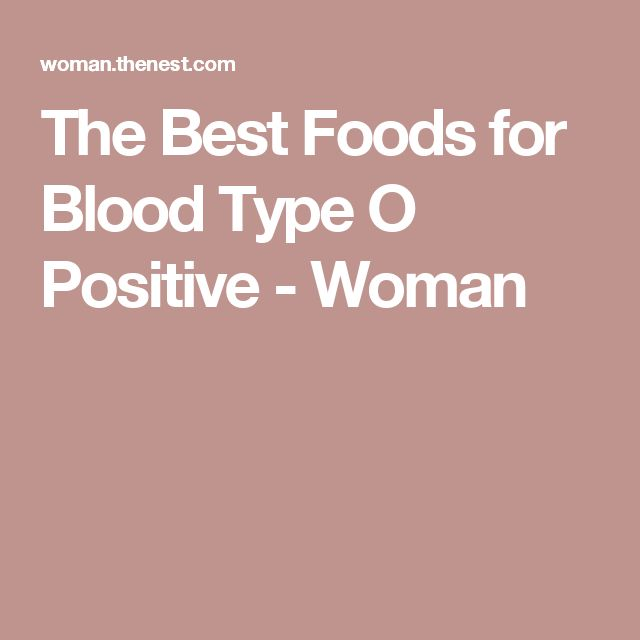 The Best Foods for Blood Type O Positive - Woman