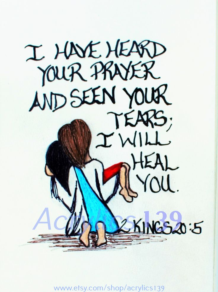 """""""I have heard your prayer and seen your tears; I will heal you."""" 2 Kings 20:5 (Scripture doodle of encouragement)"""