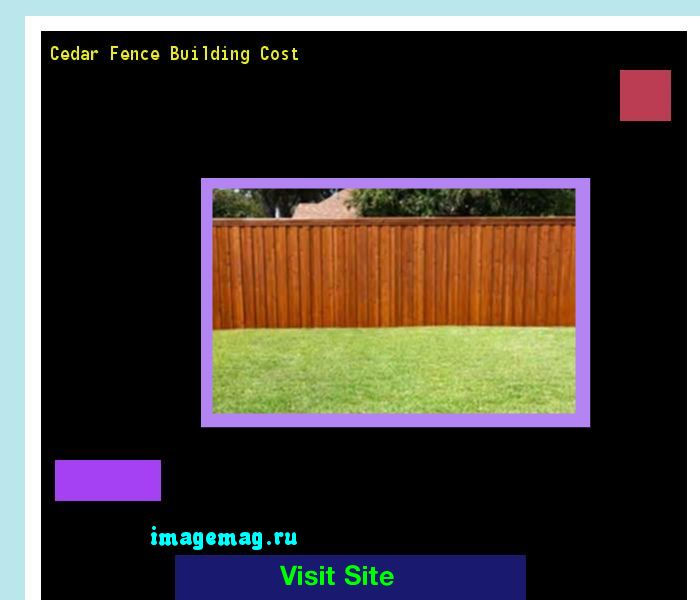 Cedar Fence Building Cost 071820 - The Best Image Search