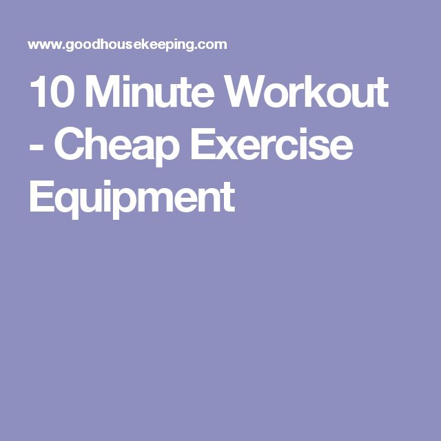 10 Minute Workout - Cheap Exercise Equipment
