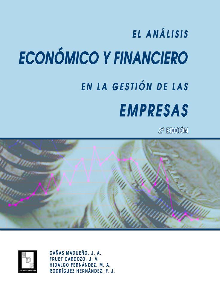 #Editorial. El análisis económico y financiero en la gestión de las empresas. J. A. Cañas, J. V. Fruet, M. A. Hidalgo y F. J. Rodríguez.