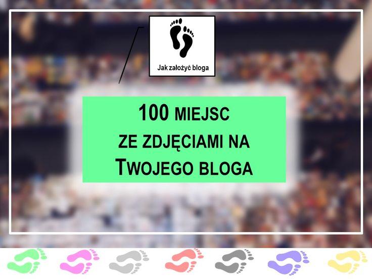 Cykl na blogu - 100 miejsca z bezpłatnymi zdjęciami. Polecam!