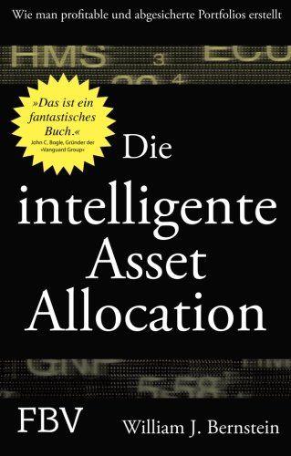 Die intelligente Asset Allocation: Wie Man Profitable Und…