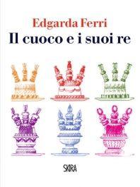 """""""Il cuoco e i suoi re"""" di Edgarda Ferri https://itunes.apple.com/it/book/il-cuoco-e-i-suoi-re/id702828633?mt=11"""