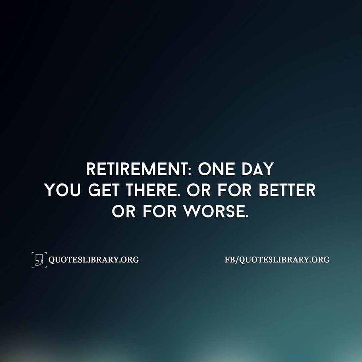 Quotes About Retirement And Time: 17 Best Retirement Quotes On Pinterest