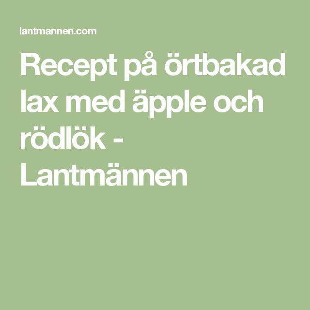 Recept på örtbakad lax med äpple och rödlök - Lantmännen